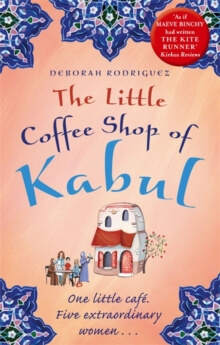 The little coffee shop of Kabul-Deborah Rodriguez